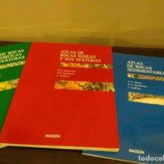 Libros de segunda mano: ATLAS DE ROCAS: ÍGNEAS Y SUS TEXTURAS -SEDIMENTARIAS - METAMÓRFICAS Y SUS TEXTURAS - MASSON. Lote 110679715