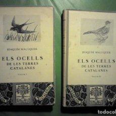 Libros de segunda mano: ELS OCELLS DE LES TERRES CATALANES JOAQUIM MALUQUER, VOLUMEN I Y II. Lote 110817827