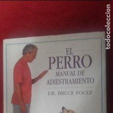 Libri di seconda mano: EL PERRO MANUAL DE ADIESTRAMIENTO - DR. BRUCE FOGLE - ED. OMEGA - CARTONE. Lote 110889643
