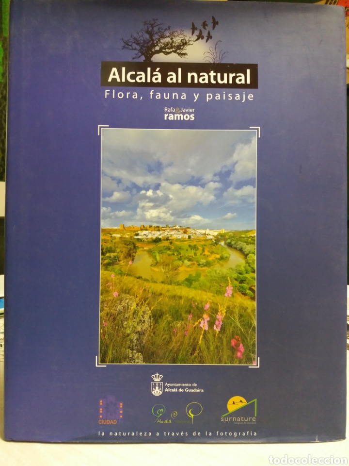 ALCALA AL NATURAL, FLORA, FAUNA Y PAISAJE, ALCALA DE GUADAIRA, SEVILLA (Libros de Segunda Mano - Ciencias, Manuales y Oficios - Biología y Botánica)
