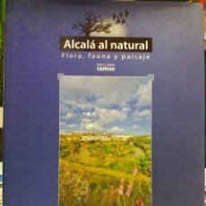 Libros de segunda mano: ALCALA AL NATURAL, FLORA, FAUNA Y PAISAJE, ALCALA DE GUADAIRA, SEVILLA. Lote 111107203