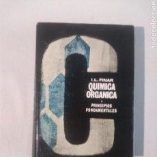 Libros de segunda mano de Ciencias: QUÍMICA ORGÁNICA I PRINCIPIOS FUNDAMENTALES. Lote 111216975