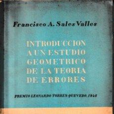 Libros de segunda mano de Ciencias: INTRODUCCIÓN A UN ESTUDIO GEOMÉTRICO DE LA TEORÍA DE ERRORES (F.A. SALES 1951) SIN USAR. Lote 111233691