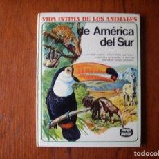 Libros de segunda mano: LIBRO VIDA INTIMA DE LOS ANIMALES DE AMÉRICA DEL SUR AURIGA CIENCIA. Lote 111263015
