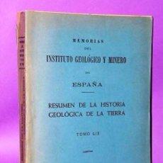 Libros de segunda mano: RESUMEN DE LA HISTORIA GEOLÓGICA DE LA TIERRA. MEMORIAS DEL INSTITUTO GEOLÓGICO Y MINERO ESPAÑA. Lote 111423971