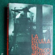 Libros de segunda mano de Ciencias: LA ESCUELA DEL TÉCNICO MECÁNICO. TERMODINAMICA.MOTORES DE COMBUSTIÓN INTERNA EDIT. LABOR 3ª EDICIÓN. Lote 111562487