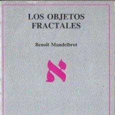Libros de segunda mano de Ciencias: MANDELBROT : LOS OBJETOS FRACTALES (TUSQUETS, 1987). Lote 264432769