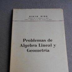 Libros de segunda mano de Ciencias: PROBLEMAS DE ALGEBRA LINEAL Y GEOMETRIA. Lote 111800367
