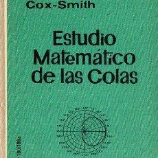 Libros de segunda mano de Ciencias: COX SMITH : ESTUDIO MATEMÁTICO DE LAS COLAS (UTEHA, 1964). Lote 111916327