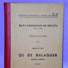 Libros de segunda mano: MAPA GEOLÓGICO DE ESPAÑA. EXPLICACIÓN DE LA HOJA N.º 327. OS DE BALAGUER (HUESCA, LÉRIDA). Lote 112025967