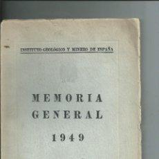 Libros de segunda mano: INSTITUTO GEOLÓGICO Y MINERO DE ESPAÑA MEMORIA GENERAL 1949. Lote 112094667