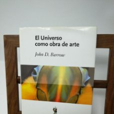 Libros de segunda mano de Ciencias: EL UNIVERSO COMO OBRA DE ARTE. JOHN D. BARROW. Lote 112143315