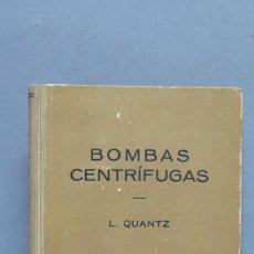 Libros de segunda mano de Ciencias: 1943.- BOMBAS CENTRÍFUGAS. L.QUANTZ . Lote 112195779