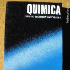 Libros de segunda mano de Ciencias: QUÍMICA. ( CURSO DE ORIENTACIÓN UNIVERSITARIA ).- EDITORIAL BRUÑO.- 1970. Lote 112278835