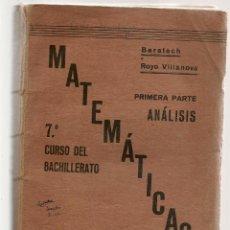 Libros de segunda mano de Ciencias - MATEMÁTICAS. 7º CURSO BACHILLERATO. BARATECH Y ROYO VILLANOVA. LIBRERÍA GENERAL 1939. (B/A36) - 112436383