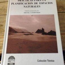 Libros de segunda mano: PRACTICAS PARA LA PLANIFICACION DE ESPACIOS NATURALES, MIGUEL CASTROVIEJO 1990. Lote 112459843