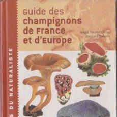 Libros de segunda mano: * MICOLOGÍA * SETAS * FRANCÉS * GUIDE DES CHAMPIGNONS DE FRANCE ET D'EUROPE / RÉGIS COURTECUISSE. Lote 112494963