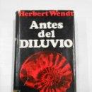 Libros de segunda mano: ANTES DEL DILUVIO. - HERBERT WENDT. - EDITORIAL NOGUER. TDK333. Lote 112503059