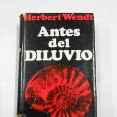 Libros de segunda mano: ANTES DEL DILUVIO. - HERBERT WENDT. - EDITORIAL NOGUER. TDK330. Lote 112503059