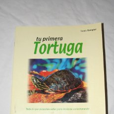 Libros de segunda mano: TU PRIMERA TORTUGA.TORTUGAS.CRIA.CUIDADOS.HISPANO EUROPEA.LOUIS DAMPER.2006.ANIMALES.NATURALEZA.GUIA. Lote 112517343