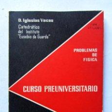 Libros de segunda mano de Ciencias - Problemas de Física Curso preuniversitario. D. Iglesias Vacas. Publicaciones del servicio comercial - 112529694