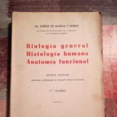 Libros de segunda mano: BIOLOGÍA GENERAL. HISTOLOGÍA HUMANA. ANATOMÍA FUNCIONAL - DR. JORGE DE MURGA Y SERRET - 1963. Lote 112556055