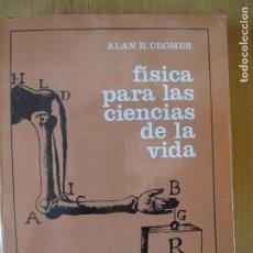 Libros de segunda mano de Ciencias: FÍSICA PARA LAS CIENCIAS DE LA VIDA.- ALAN H. CROMER.- EDITORIAL REVERTÉ. S.A. 1975-76. Lote 112598167