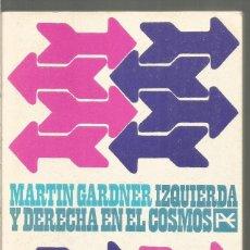 Livros em segunda mão: MARTIN GARDNER. IZQUIERDA Y DERECHA EN EL COSMOS. ALIANZA. Lote 112753391