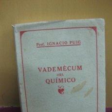 Second hand books of Sciences - VADEMECUM DEL QUIMICO. IGNACIO PUIG. MANUEL MARIN EDITOR 1943. - 112871451