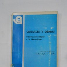 Libros de segunda mano: CRISTALES Y GEMAS. INTRODUCCIÓN BÁSICA A LA GEMOLOGÍA RODRIGUEZ MARTINEZ, JULIO. TDK18. Lote 113012895