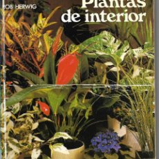 Libros de segunda mano: PLANTAS DE INTERIOR - ROB HERWING - EDITORIAL BLUME - 1º EDICIÓN 1979. Lote 113044163