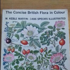 Libros de segunda mano: THE CONCISE BRITISH FLORA IN COLOUR- 1486 SPECIES -W. KEBLE MARTIN-INGLES. Lote 113060755