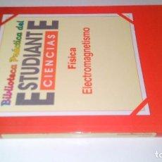 Libros de segunda mano de Ciencias: FISICA-ELECTROMAGNETISMO-ENCICLOPEDIA PRACTICA DEL ESTUDIANTE-CIENCIAS. Lote 113089371