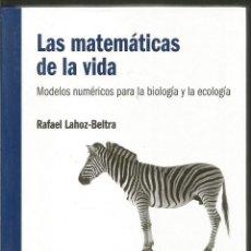 Libri di seconda mano: RAFAEL LAHOZ-BELTRA. LAS MATEMATICAS DE LA VIDA. MODELOS NUMERICOS. RBA EL MUNDO ES MATEMATIC. Lote 113107635