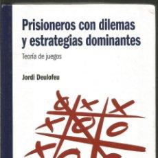 Libros de segunda mano de Ciencias: JORDI DEULOFEU. PRISIONEROS CON DILEMAS Y ESTRATEGIAS DOMINANTES. TEORIA DE JUEGOS. RBA. Lote 113108531