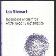 Libros de segunda mano de Ciencias: IAN STEWART. INGENIOSOS ENCUENTROS ENTRE JUEGOS Y MATEMATICA. RBA DESAFIOS MATEMATICOS. Lote 113109643