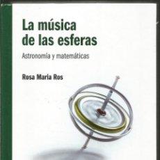 Libros de segunda mano de Ciencias: ROSA MARIA ROS. LA MUSICA DE LAS ESFERAS. ASTRONOMIA Y MATEMATICAS. RBA EL MUNDO ES MATEMATICO. Lote 113110027