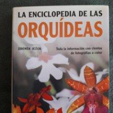 Libros de segunda mano: LA ENCICLOPEDIA DE LAS ORQUIDEAS / ZDENEK JEZEK / EDI. LIBSA / 1ª EDICION 2005. Lote 113250911