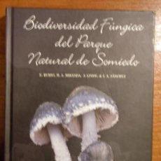 Libros de segunda mano: LIBRO BIODIVERSIDAD FÚNGICA DEL PARQUE NATURAL DE SOMIEDO. Lote 113101003