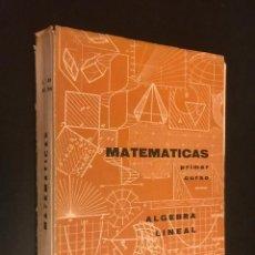 Libros de segunda mano de Ciencias: MATEMATICAS ALGEBRA LINEAL PRIMER CURSO. ESCUELAS TECNICAS DE GRADO MEDIO. Lote 113302547