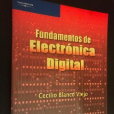 Libros de segunda mano de Ciencias: FUNDAMENTOS DE ELECTRÓNICA DIGITAL. CECILIO BLANCO VIEJO. Lote 113303111