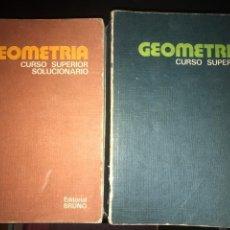 Libros de segunda mano de Ciencias: GEOMETRIA CURSO SUPERIOR. GEOMETRIA CURSO SUPERIOR SOLUCIONARIO. Lote 113303367