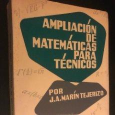 Libros de segunda mano de Ciencias: AMPLIACIÓN DE MATEMÁTICAS PARA TÉCNICOS. MARÍN TEJERIZO 1965. Lote 113303427