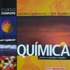 Libros de segunda mano de Ciencias: CURSO COMPLETO QUIMICA PARA ENSINO MEDIO / ANTONIO CARVALHO / EDI. IBEP / 2 EDICION 2005. Lote 113378803