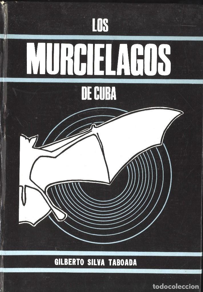 LOS MURCIELAGOS DE CUBA. GILBERTO SILVA TABOADA, 1979. QUIROPTEROS (Libros de Segunda Mano - Ciencias, Manuales y Oficios - Biología y Botánica)