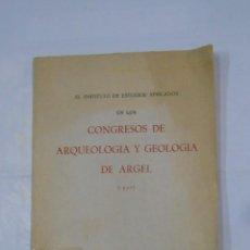 Libros de segunda mano: CONGRESOS DE ARQUEOLOGIA Y GEOLOGIA DE ARGEL (1952). INSTITUTO DE ESTUDIOS AFRICANOS. TDK10. Lote 113474579