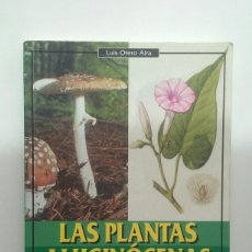 Libros de segunda mano: LAS PLANTAS ALUCINOGENAS - LUIS OTERO AIRA. Lote 113476307