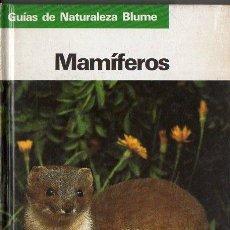 Libros de segunda mano: GUIAS DE LA NATURALEZA BLUME MAMÍFEROS (1984). Lote 113491503
