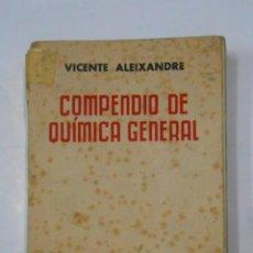 Libros de segunda mano de Ciencias - COMPENDIO DE QUIMICA GENERAL. VICENTE ALEIXANDRE. EDITORIAL SUMMA. 1947. TDK335 - 113566199