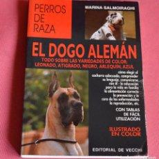 Libros de segunda mano: EL DOGO ALEMAN - EDITORIAL DE VECCHI - PERROS DE RAZA. Lote 113574931